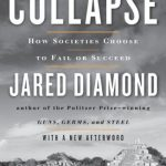 Collapse: How Societies Choose to Fail or Succeed: Revised Edition by Jared Diam